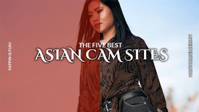 five best Asian sex cam sites